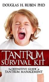 Tantrum Survival Kit by Douglas , H. Ruben