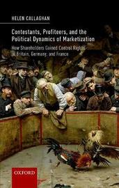 Contestants, Profiteers, and the Political Dynamics of Marketization by Helen Callaghan