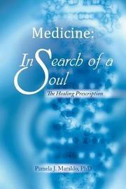 Medicine by Phd Pamela J Maraldo