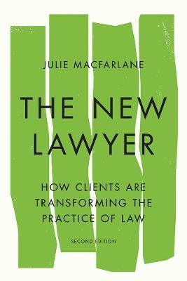 The New Lawyer, Second Edition by Julie Macfarlane