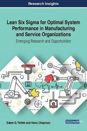 Lean Six Sigma for Optimal System Performance in Manufacturing and Service Organizations: Emerging Research and Opportunities by Edem G. Tetteh