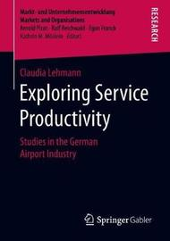 Exploring Service Productivity by Claudia Lehmann