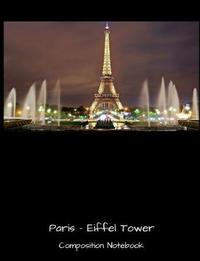 Paris Eiffel Tower Composition Notebook by 1570 Publishing