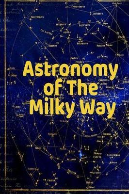 Astronomy of The Milky Way by Lars Lichtenstein