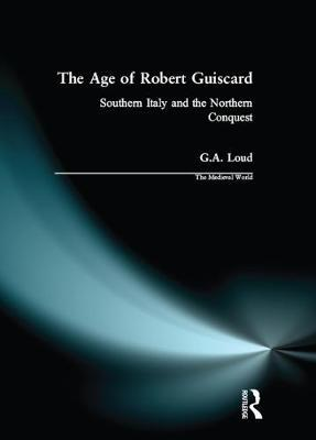 The Age of Robert Guiscard by Graham A. Loud image