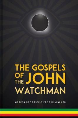 The The Gospels of John The Watchman by John Booker
