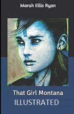 That Girl Montana Illustrated by Marah Ellis Ryan
