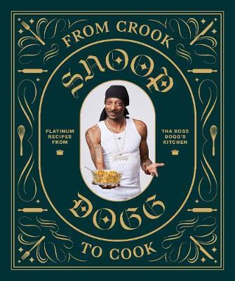 From Crook to Cook: Platinum Recipes from Tha Boss Dogg's Kitchen image