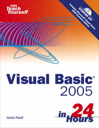Sams Teach Yourself Visual Basic 2005 in 24 Hours, Complete Starter Kit by James D. Foxall image
