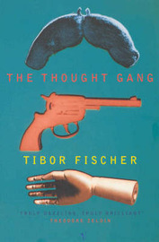The Thought Gang by Tibor Fischer image