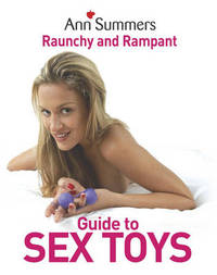 Ann Summers Raunchy and Rampant Guide to Sex Toys by Ann Summers image