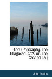Hindu Philosophy: The Bhagavad Gt; or, The Sacred Lay by John Davies image