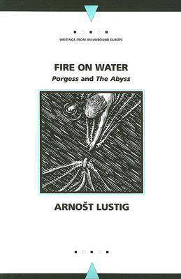 Fire on Water by Arno?st Lustig