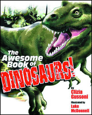 The Awesome Book of Dinosaurs by Clizia Gussoni