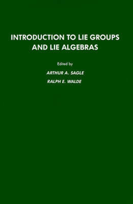 Introduction to Lie Groups and Lie Algebra, 51 by Arthur A. Sagle