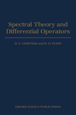 Spectral Theory and Differential Operators by D.E. Edmunds