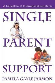 Single Parent Support: A Collection of Inspirational Scriptures by Pamela Gayle Jarmon image