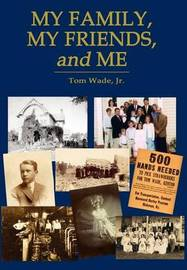 My Family, My Friends, and Me by Tom Wade image