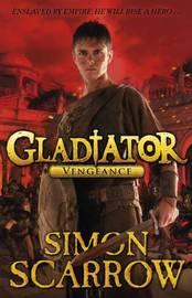 Gladiator: Vengeance by Simon Scarrow