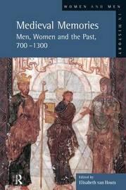 Medieval Memories by Elisabeth M. C. Houts