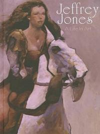 Jeffrey Jones A Life In Art by Jeffrey Jones