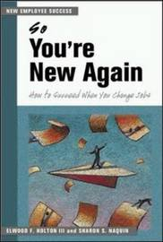 So You're New Again - How to Succeed in a New Job by Elwood F Holton image