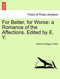 For Better, for Worse by Edmund Hodgson Yates