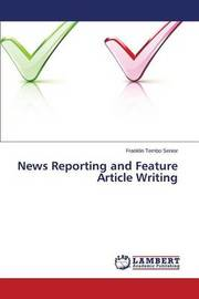 News Reporting and Feature Article Writing by Tembo Senior Franklin