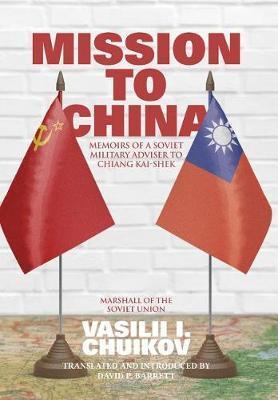 Mission to China by Vasilii I Chuikov