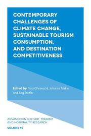 Contemporary Challenges of Climate Change, Sustainable Tourism Consumption, and Destination Competitiveness