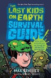 Last Kids On Earth Survival Guide by Max Brallier