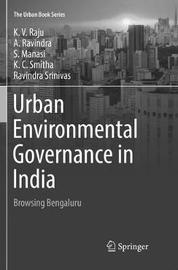 Urban Environmental Governance in India by K.V. Raju