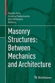 Masonry Structures: Between Mechanics and Architecture