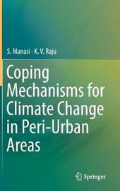 Coping Mechanisms for Climate Change in Peri-Urban Areas by S. Manasi