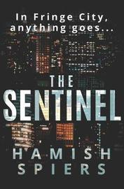 The Sentinel by Hamish Spiers
