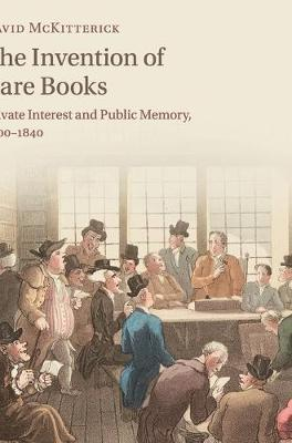 The Invention of Rare Books by David McKitterick