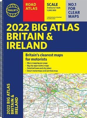 2022 Philip's Big Road Atlas Britain and Ireland by Philip's Maps