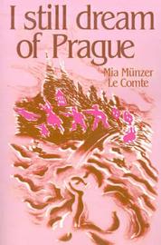 I Still Dream of Prague: Memoirs of Mia Munzer Le Comte by Mia Munzer Le Comte image