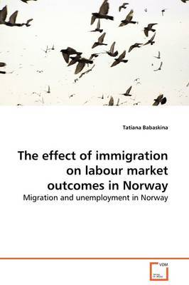 The Effect of Immigration on Labour Market Outcomes in Norway by Tatiana Babaskina image
