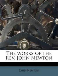 The Works of the REV. John Newton Volume 5 by John Newton