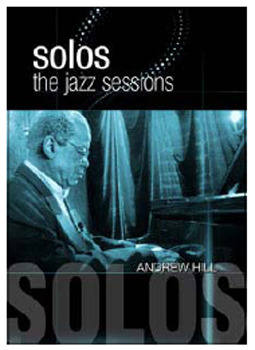 Andrew Hill - Solos: The Jazz Sessions on DVD