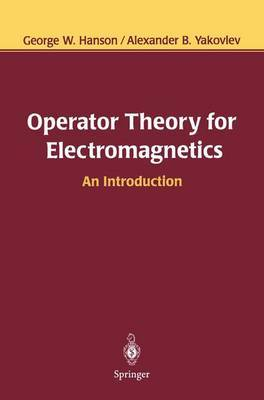 Operator Theory for Electromagnetics by George W. Hanson