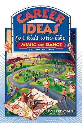 Career Ideas for Kids Who Like Music and Dance by Diane Lindsey Reeves image