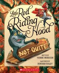 Little Red Riding Hood (Not Quite) by Yvonne Morrison