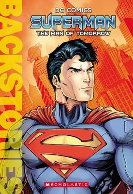 Superman: The Man of Tomorrow (Backstories) by Daniel Wallace