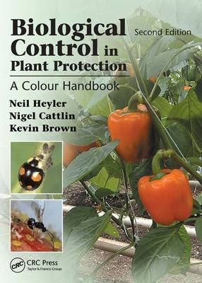 Biological Control in Plant Protection by Neil Helyer