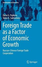 Foreign Trade as a Factor of Economic Growth by Elena G. Popkova
