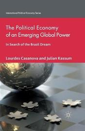 The Political Economy of an Emerging Global Power by Lourdes Casanova