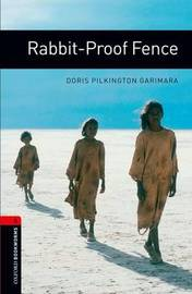 Oxford Bookworms Library: Level 3:: Rabbit-Proof Fence by Doris Pilkington Garimara