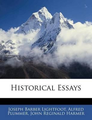 Historical Essays by Joseph Barber Lightfoot, Bp.